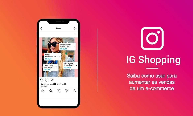Saiba como usar o Instagram para aumentar as vendas de um e-commerce